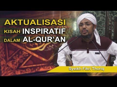 Syeikh Fikri Thoriq - Aktualisasi Kisah Inspiratif dalam Al-Qur'an