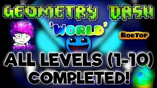 ALL LEVELS COMPLETED (PART 1-10) [100%] | GEOMETRY DASH WORLD / 1080P@60FPS
