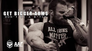 Arm Training with Seth Feroce - How To Get Bigger Arms and not be a B*tch!