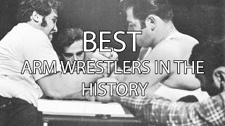 BEST ARM WRESTLERS IN THE HISTORY