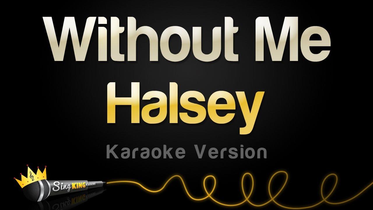 Halsey – Without Me (Karaoke Version)