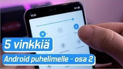 Viisi vinkkiä Androidille - Näin käytät puhelintasi yksinkertaisemmin: osa 2