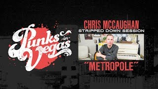 """Chris McCaughan (Sundowner, Lawrence Arms) """"Metropole"""" Punks in Vegas Stripped Down Session"""