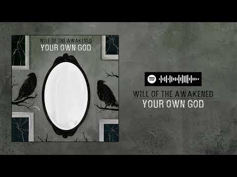 Will of the Awakened - Your Own God Mp3