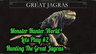 Monster Hunter World Lets Play #2 Hunting The Great Jagras