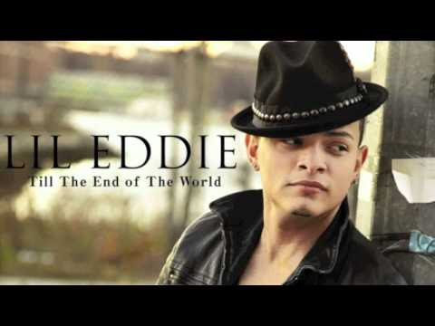 LIL EDDIE - Till The End of The World...