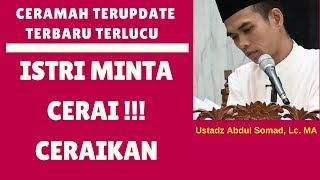 Download lagu Hukum istri minta cerai ceraikan sajalah Ustadz Abdul Somad Lc MA MP3