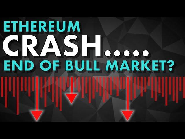 Ethereum CRASH!!! End of Bull Market? | Ethereum & Defi NEws