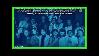 Download Berita Terkini   Daftar Lagu yang Dibawakan Peserta Top 15 Indonesian... Mp3 and Videos