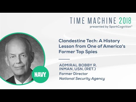 Clandestine Tech: A History Lesson from One of America's Former Top Spies- Time Machine 2018