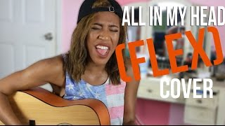 Fifth Harmony All In My Head (Flex) Cover