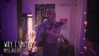 Miss Allie - Why I Smile