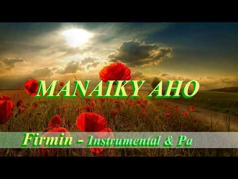 MANAIKY AHO - Firmin - Karaoke