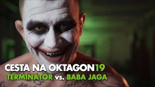 Cesta na OKTAGON 19: TERMINÁTOR vs. BABA JAGA