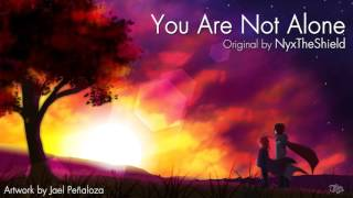 Download NyxTheShield - You Are Not Alone MP3 song and Music Video