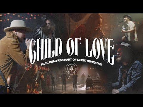 We The Kingdom - Child Of Love Lyrics