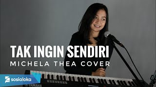 Download Mp3 Tak Ingin Sendiri  Dian Piesesha  - Michela Thea   Live Cover