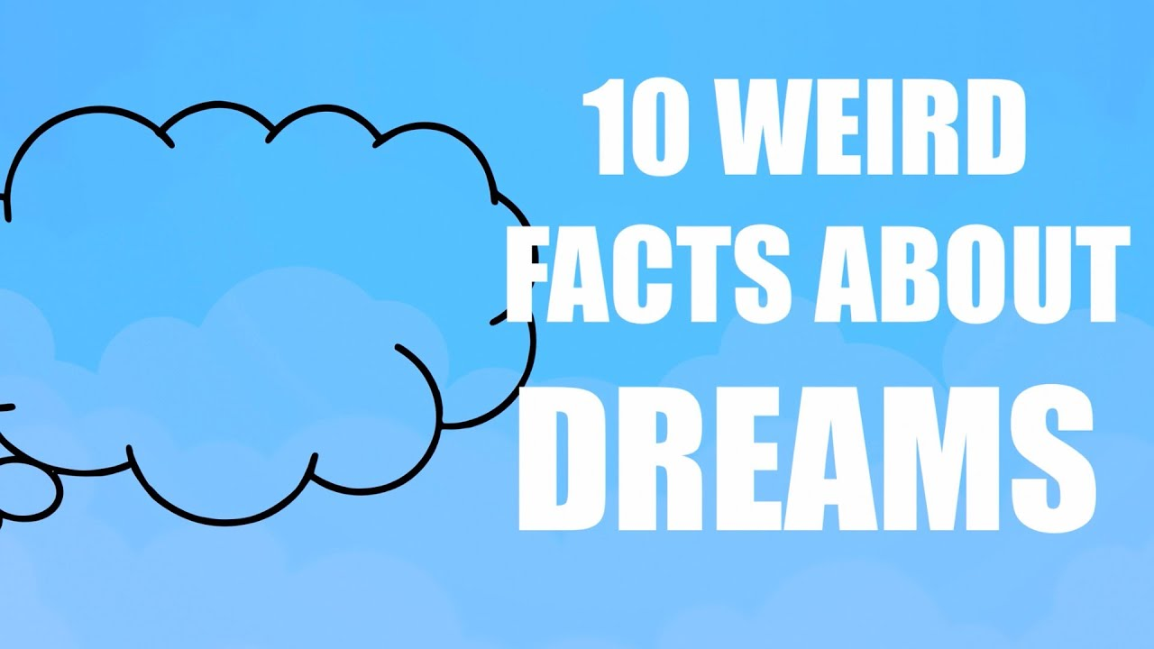 10 Weird Facts About Dreams - YouTube