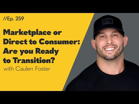 Marketplace or Direct to Consumer: Are you Ready to Transition? - 259