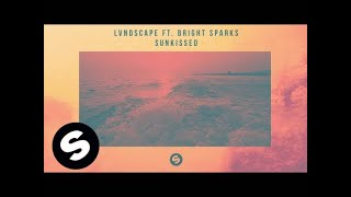LVNDSCAPE ft. Bright Sparks - Sunkissed