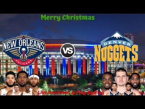 NBA Live Stream: New Orleans Pelicans Vs Denver Nuggets (Live Reaction & Play By Play)