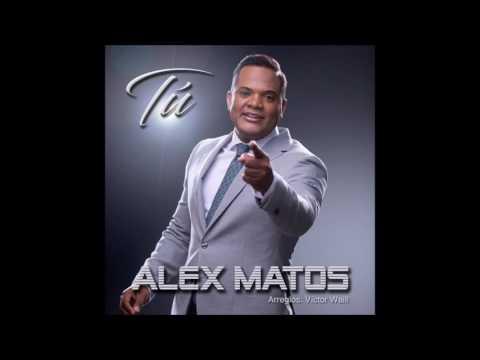 Alex Matos - Tú (Estreno 2017)