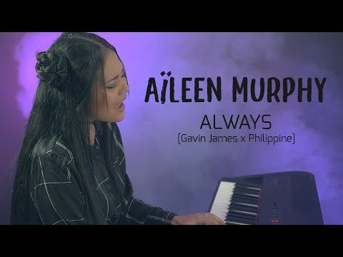 ALWAYS (version française)|| GAVIN JAMES ft. PHILIPPINE COVER||Aïleen Murphy