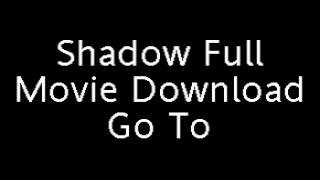 Shadow Full Movie Download Shadow Online Full Movie By TeluguWap.cc