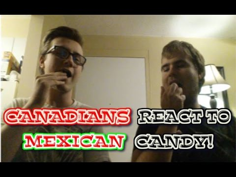 CANADIANS REACT TO MEXICAN CANDY!!