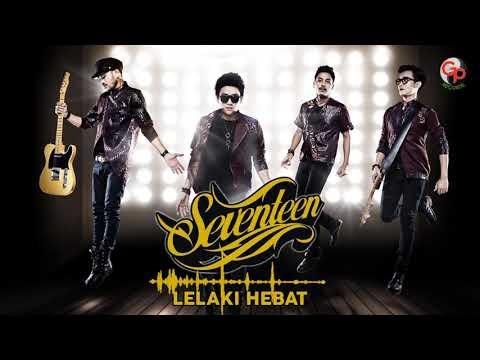 Seventeen - Lelaki Hebat (Audio)