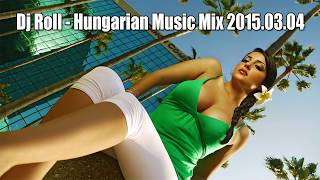 Dj Roll - Hungarian Music Mix 2015.03.04