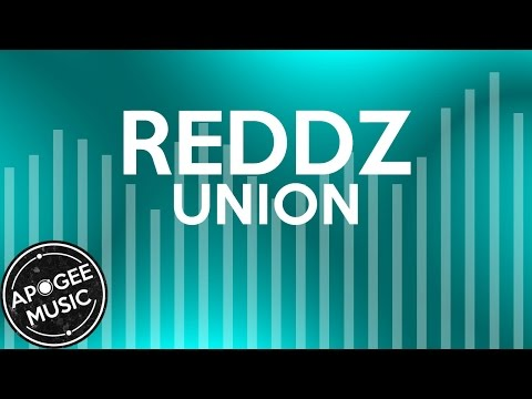 Reddz - Union | Electronic | Apogee Music