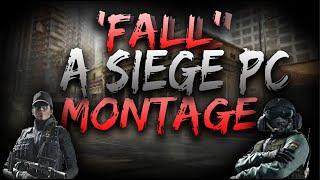 'Fall' - Rainbow Six Siege PC  Montage