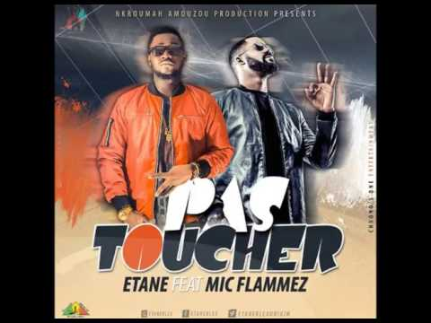 ETANE ft MIC FLAMMEZ  _PAS TOUCHER (OFFICIAL AUDIO)UPLD by BRANDNEW TOGOMUZIK
