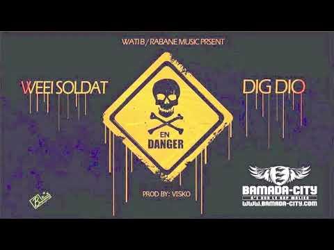 WEEI SOLDAT Feat. DIG DIO - EN DANGER