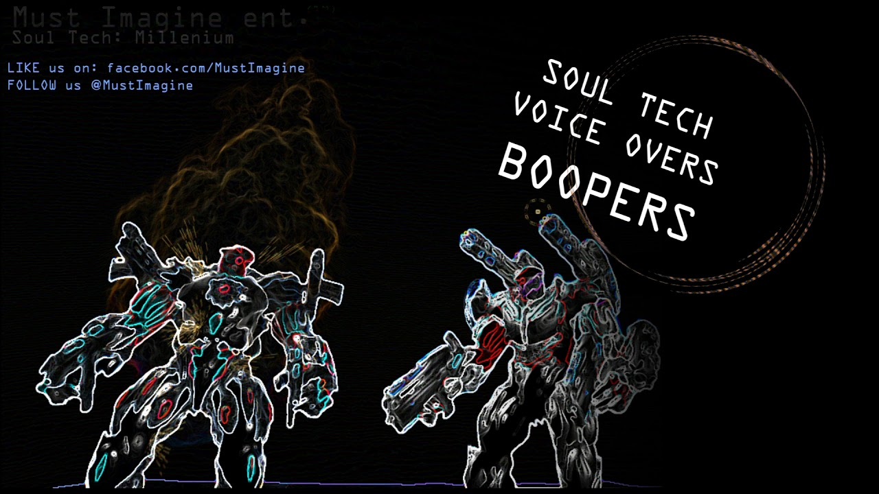 SOUL TECH: Millennium voice-over **bloopers**