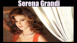 Repeat youtube video Serena Grandi -  Actress