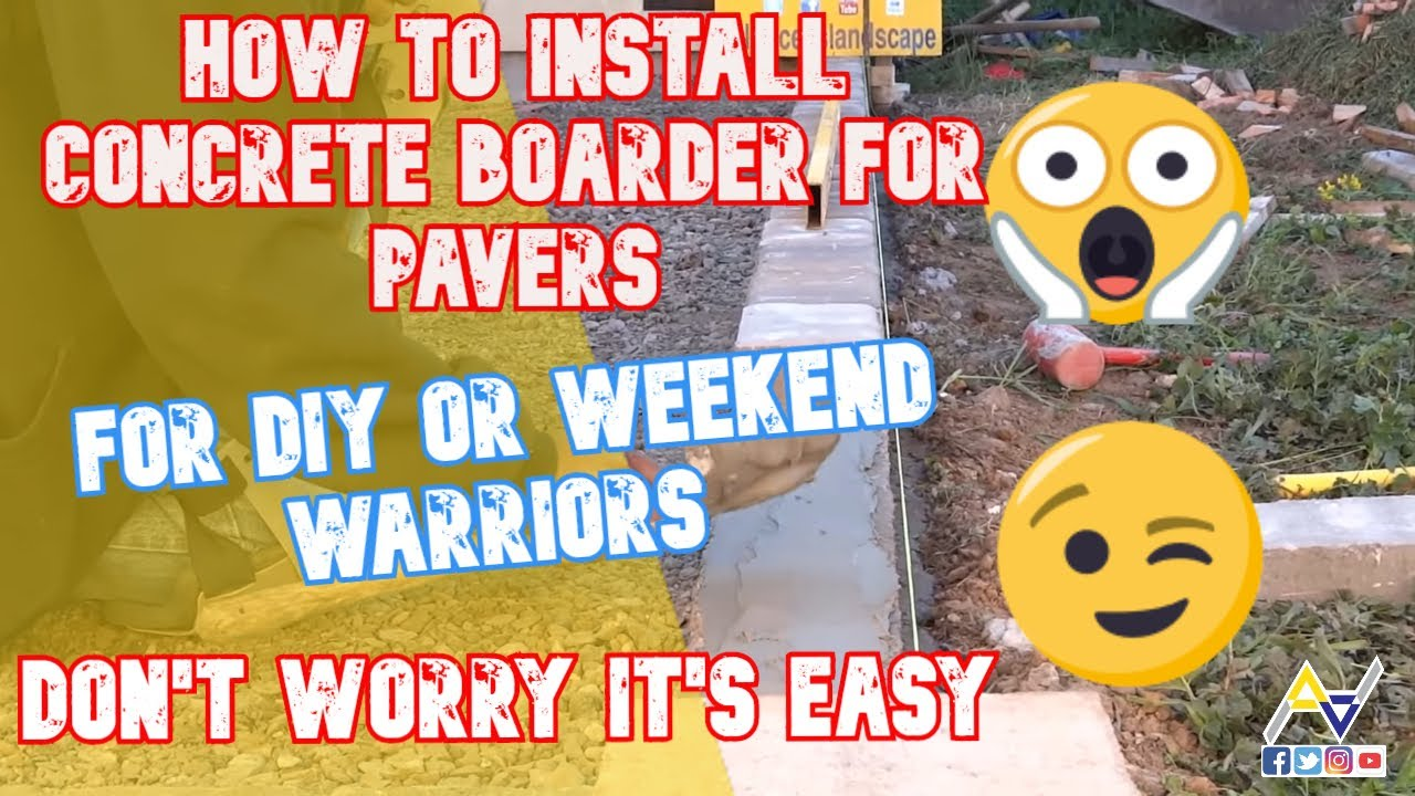 How To Install Concrete Boarder For Pavers All Access