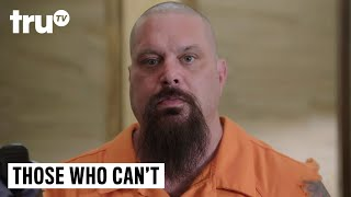 Video Those Who Can't - Prison Changes a Man download MP3, 3GP, MP4, WEBM, AVI, FLV Juni 2018