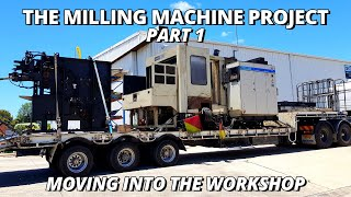 The BIG Horizontal Milling Machine Project | Part 1 | Moving into workshop