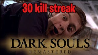 30 Kill Streak - Dark Souls Remastered