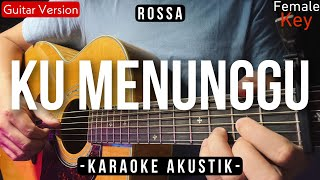 Download Ku Menunggu (ACOUSTIC KARAOKE) - Rossa (Female Key | High Quality Audio)