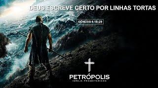 Pregação Gênesis 9.18-29 - Deus escreve certo por linhas tortas
