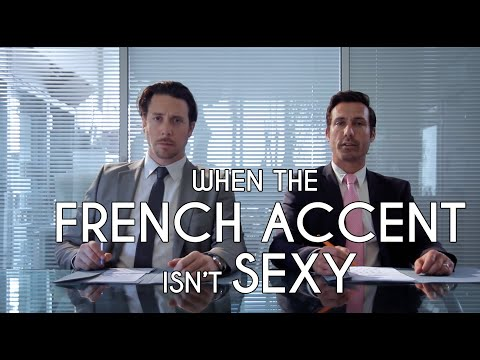 When the FRENCH ACCENT isn't SEXY