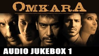 Omkara (Jukebox Full Songs 1) | Saif Ali Khan, kareena Kapoor & Vivek Oberoi