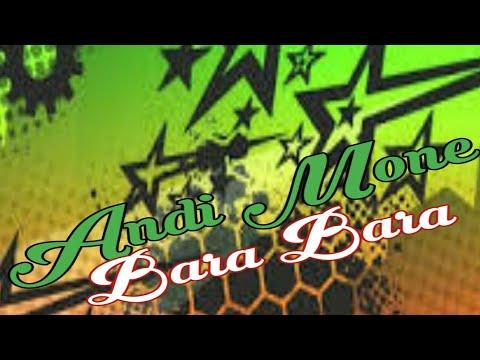 Andi Mone Bara Bara
