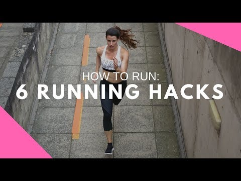 HOW TO RUN | 6 RUNNING HACKS!