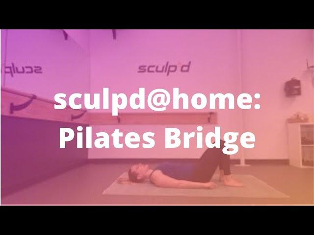 sculpd@home: Pilates Bridge