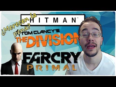 Hitman - The Division - Far Cry Primal - ¿Merecen la pena?
