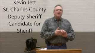 Kevin Jett, St. Charles County, Missouri, Deputy Sheriff and Candidate for Sheriff